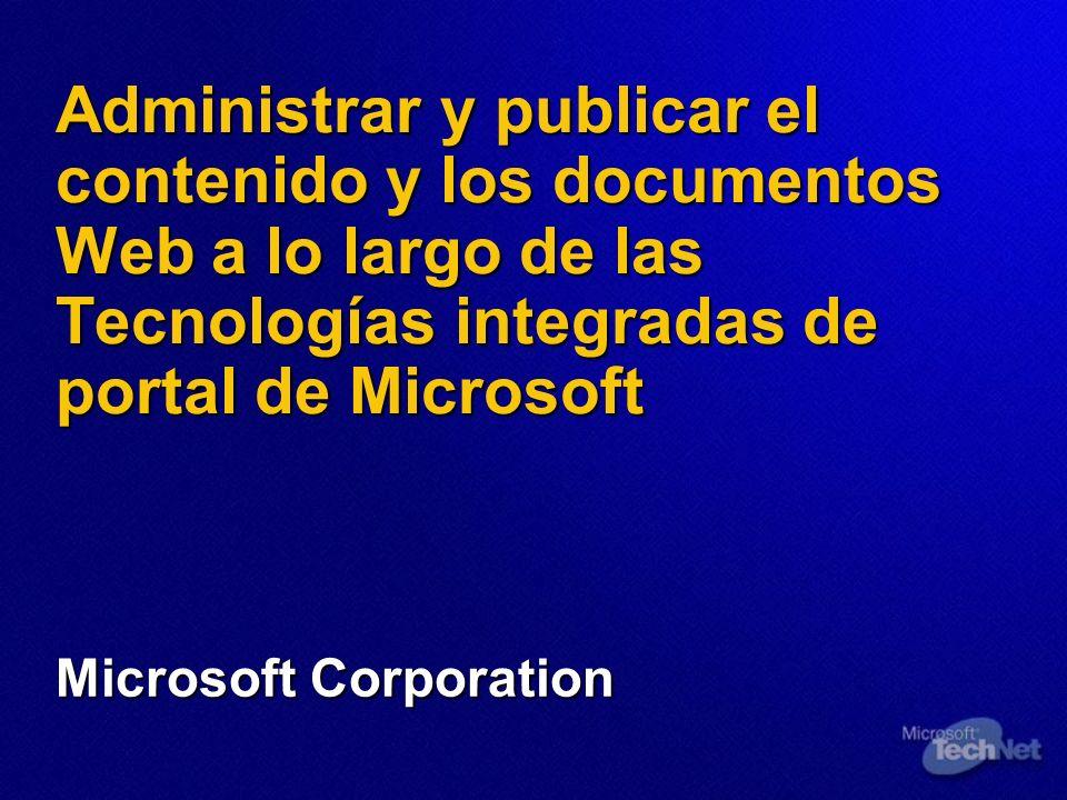 Administrar y publicar el contenido y los documentos Web a lo largo de las Tecnologías integradas de portal de Microsoft Microsoft Corporation