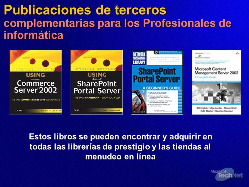 Publicaciones de terceros complementarias para los Profesionales de informática Estos libros se pueden encontrar y adquirir en todas las librerías de