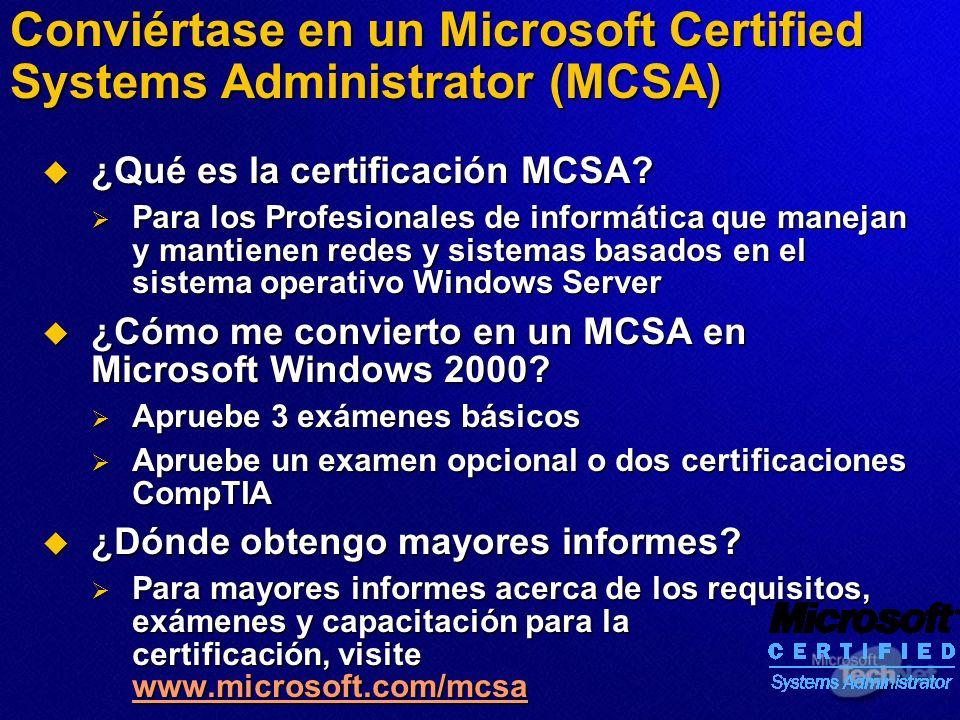 Conviértase en un Microsoft Certified Systems Administrator (MCSA) ¿Qué es la certificación MCSA? ¿Qué es la certificación MCSA? Para los Profesionale