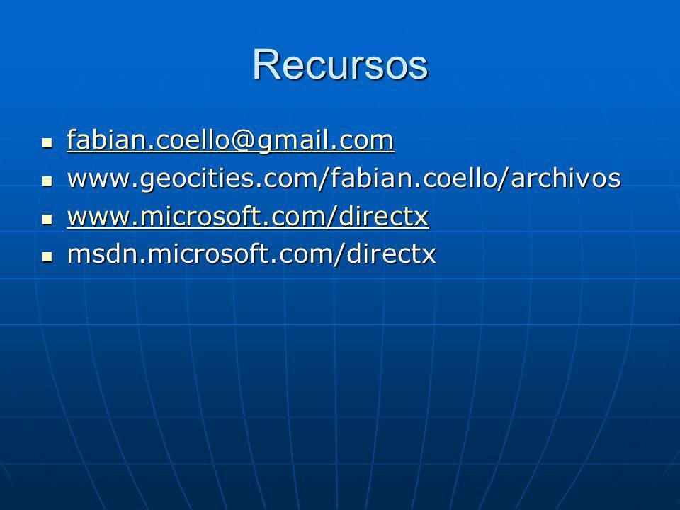 Recursos fabian.coello@gmail.com fabian.coello@gmail.com fabian.coello@gmail.com www.geocities.com/fabian.coello/archivos www.geocities.com/fabian.coello/archivos www.microsoft.com/directx www.microsoft.com/directx www.microsoft.com/directx msdn.microsoft.com/directx msdn.microsoft.com/directx