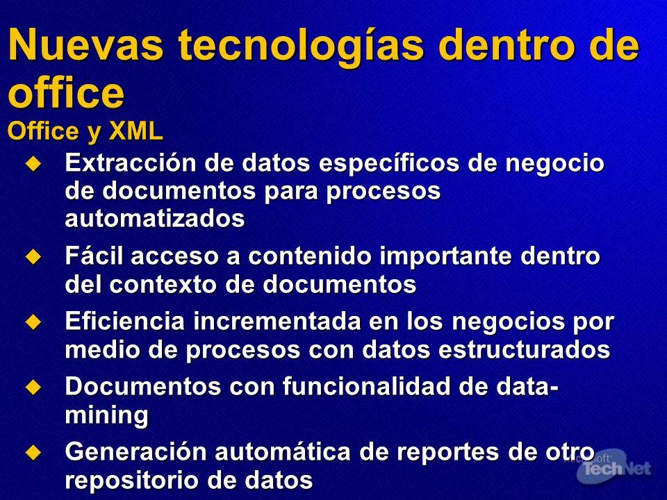Nuevas tecnologías dentro de office Office y XML Extracción de datos específicos de negocio de documentos para procesos automatizados Extracción de da