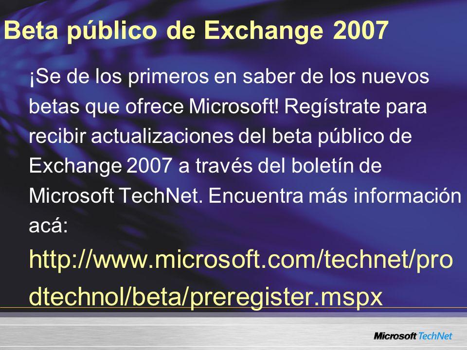 Beta público de Exchange 2007 ¡Se de los primeros en saber de los nuevos betas que ofrece Microsoft.