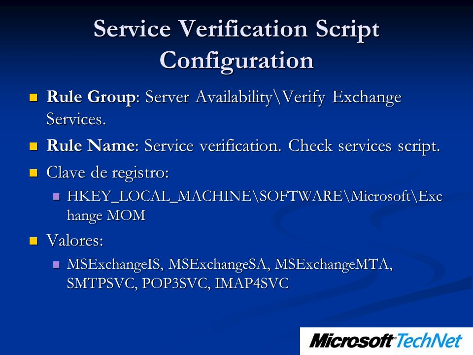 Service Verification Script Configuration Rule Group: Server Availability\Verify Exchange Services. Rule Group: Server Availability\Verify Exchange Se