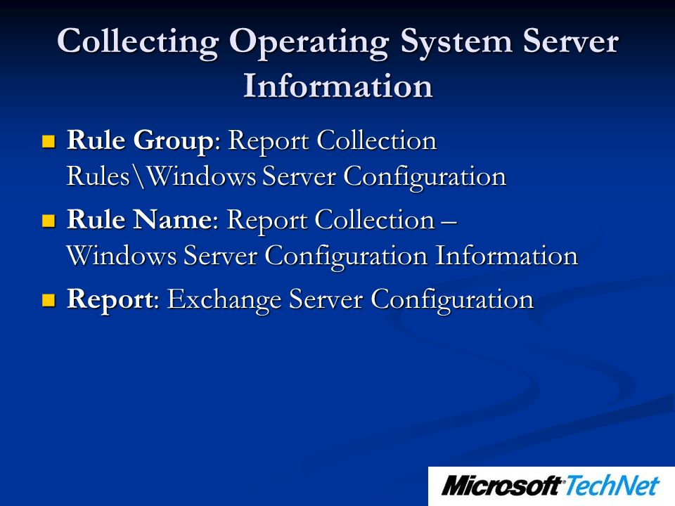 Collecting Operating System Server Information Rule Group: Report Collection Rules\Windows Server Configuration Rule Group: Report Collection Rules\Wi