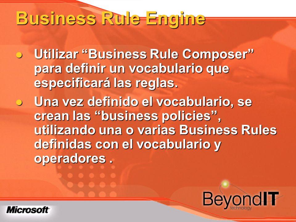 Business Rule Engine Utilizar Business Rule Composer para definir un vocabulario que especificará las reglas. Utilizar Business Rule Composer para def
