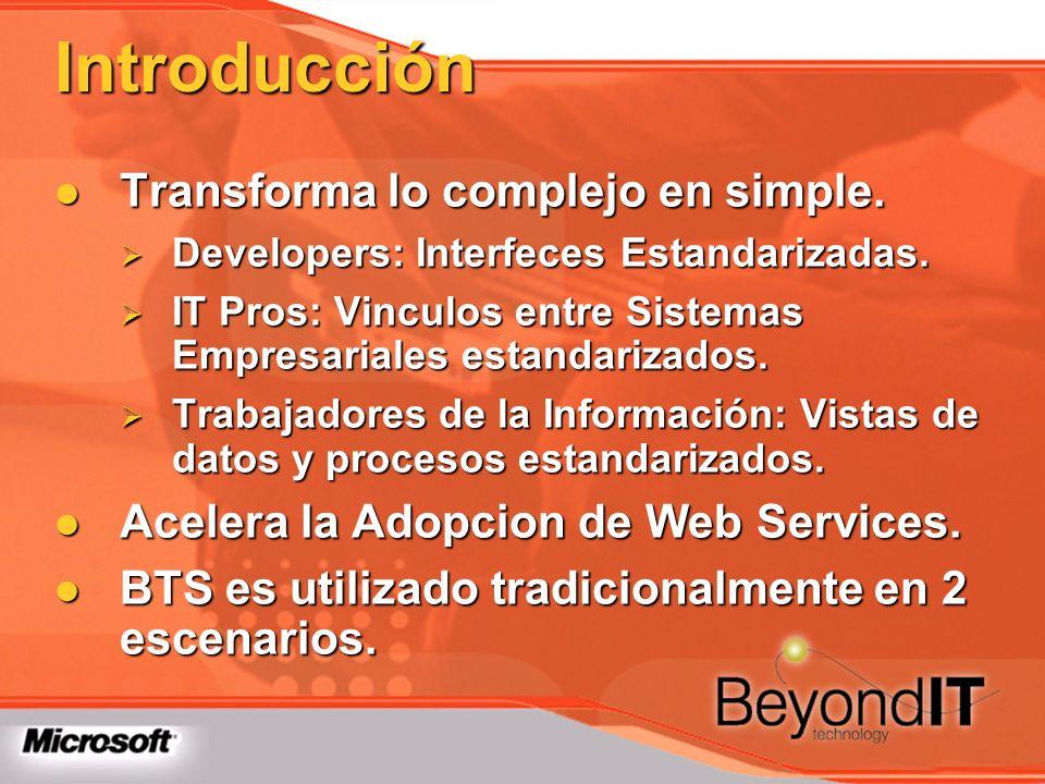 Interacción XML Web Service Generación automática y simple de E-Business Web Services Generación automática y simple de E-Business Web Services Acceso a cualquier Web Service desde la Orchestration.