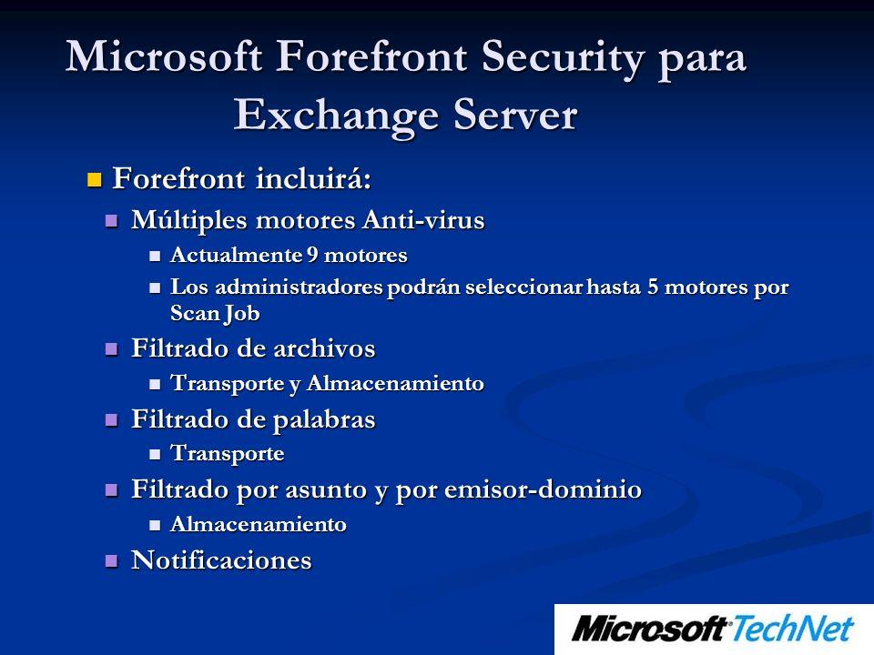 Forefront incluirá: Forefront incluirá: Múltiples motores Anti-virus Múltiples motores Anti-virus Actualmente 9 motores Actualmente 9 motores Los admi
