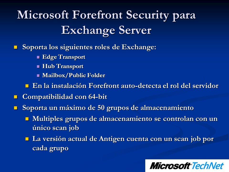Microsoft Forefront Security para Exchange Server Soporta los siguientes roles de Exchange: Soporta los siguientes roles de Exchange: Edge Transport E
