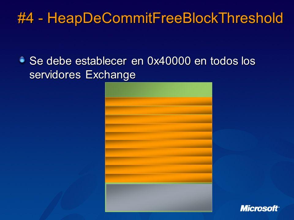 #4 - HeapDeCommitFreeBlockThreshold Se debe establecer en 0x40000 en todos los servidores Exchange