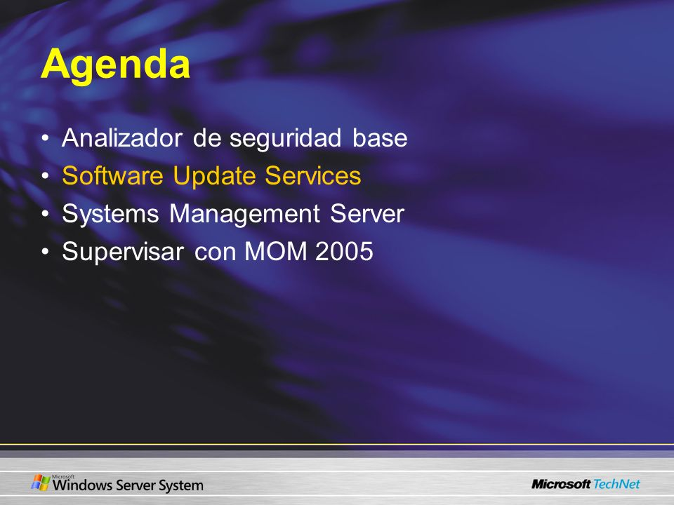 Agenda Analizador de seguridad base Software Update Services Systems Management Server Supervisar con MOM 2005
