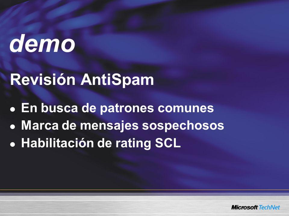 Demo Revisión AntiSpam En busca de patrones comunes Marca de mensajes sospechosos Habilitación de rating SCL demo