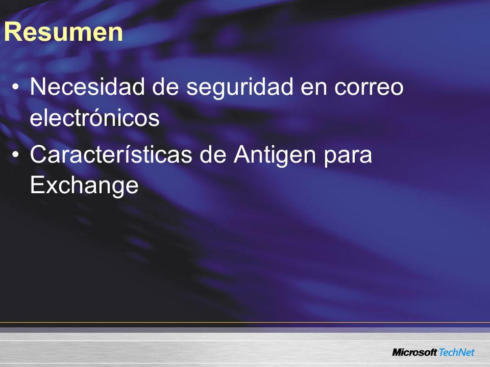 Necesidad de seguridad en correo electrónicos Características de Antigen para Exchange Resumen