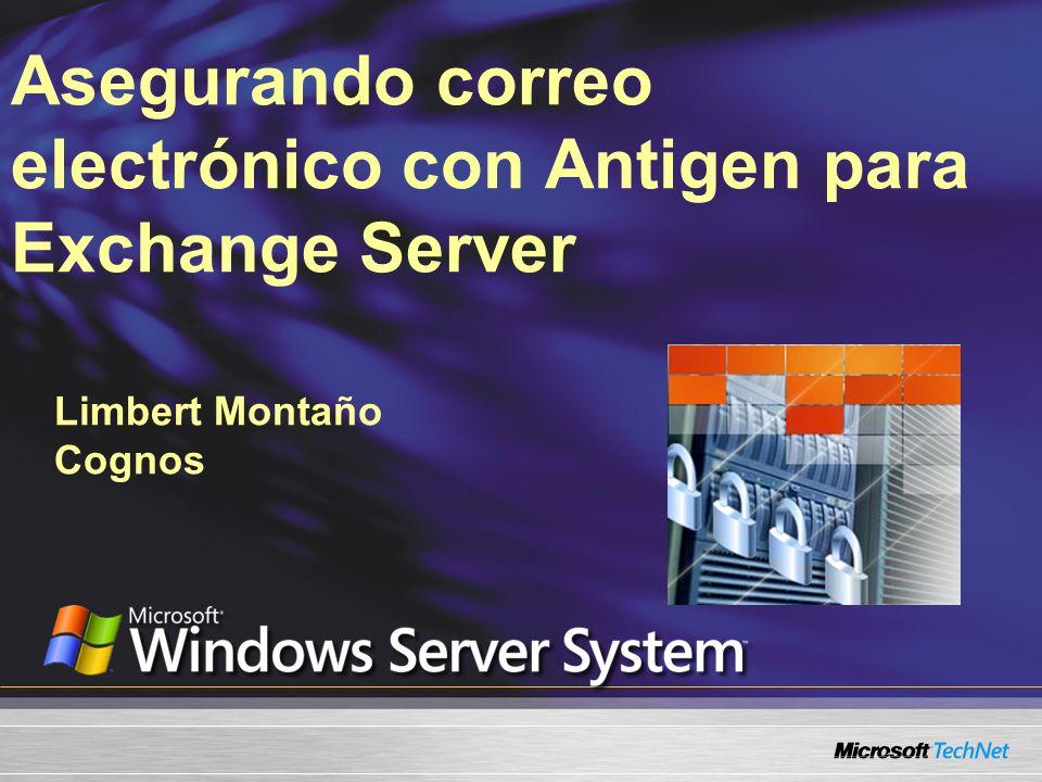 Limbert Montaño Cognos Asegurando correo electrónico con Antigen para Exchange Server