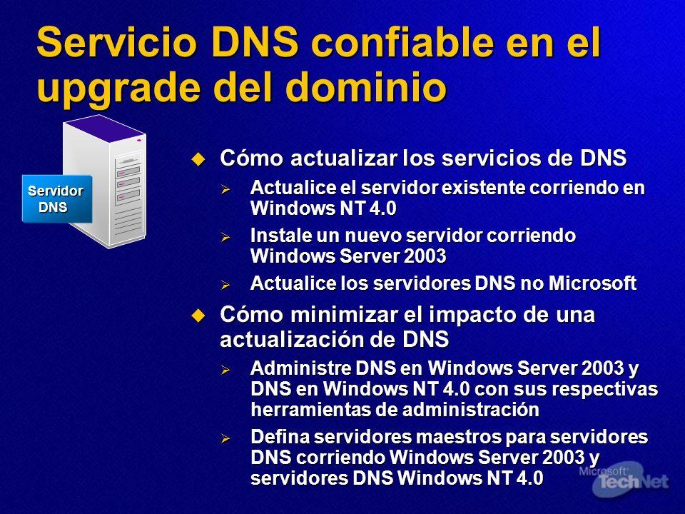 Servicio DNS confiable en el upgrade del dominio Cómo actualizar los servicios de DNS Cómo actualizar los servicios de DNS Actualice el servidor exist