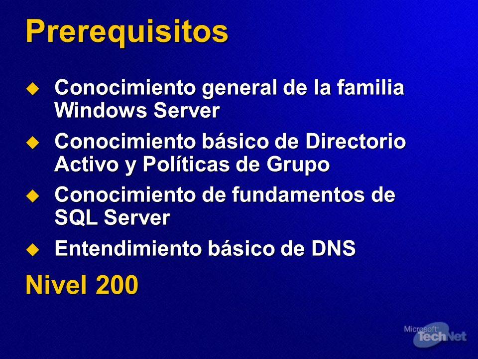 Prerequisitos Conocimiento general de la familia Windows Server Conocimiento general de la familia Windows Server Conocimiento básico de Directorio Ac