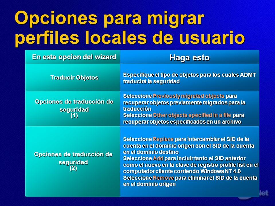 Opciones para migrar perfiles locales de usuario En esta opcíon del wizard Haga esto Traducir Objetos Opciones de traducción de seguridad (1) segurida
