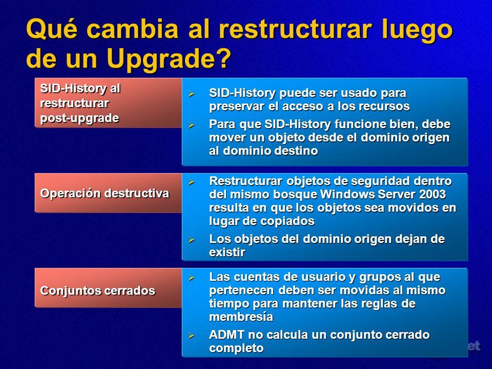 Qué cambia al restructurar luego de un Upgrade? SID-History al restructurar post-upgrade SID-History puede ser usado para preservar el acceso a los re