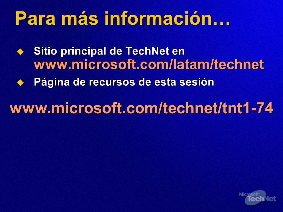 Para más información… Sitio principal de TechNet en www.microsoft.com/latam/technet Sitio principal de TechNet en www.microsoft.com/latam/technet Pági
