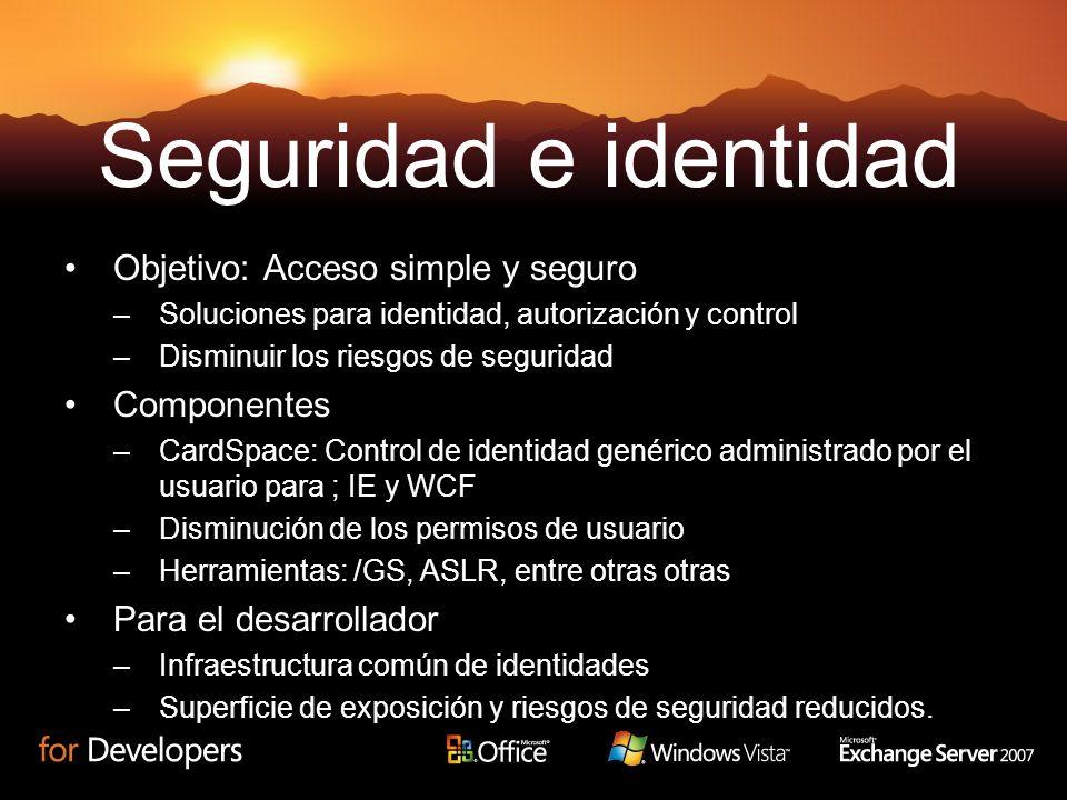 Objetivo: Acceso simple y seguro –Soluciones para identidad, autorización y control –Disminuir los riesgos de seguridad Componentes –CardSpace: Contro