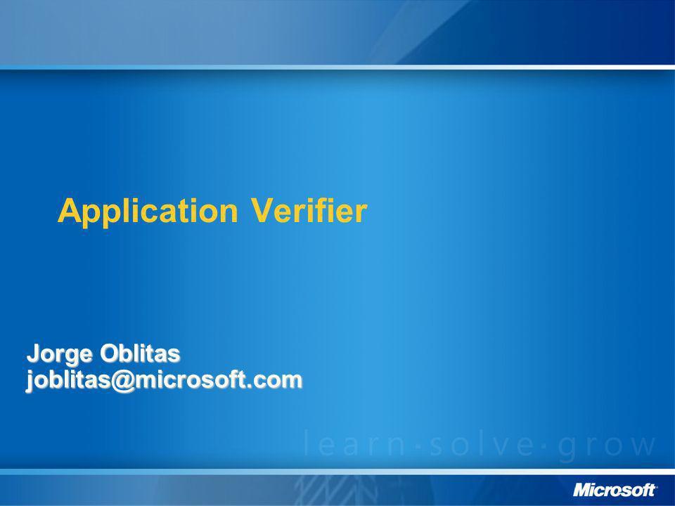 Application Verifier Jorge Oblitas joblitas@microsoft.com