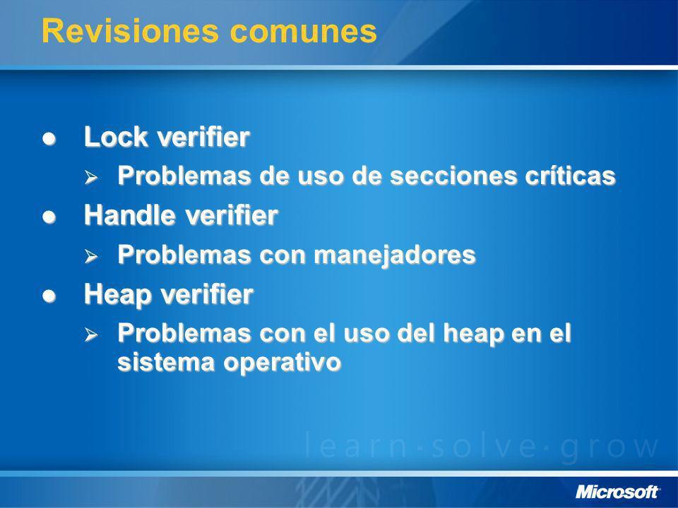 Revisiones comunes Lock verifier Lock verifier Problemas de uso de secciones críticas Problemas de uso de secciones críticas Handle verifier Handle ve
