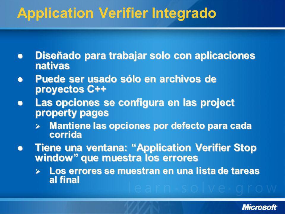 Application Verifier Integrado Diseñado para trabajar solo con aplicaciones nativas Diseñado para trabajar solo con aplicaciones nativas Puede ser usa