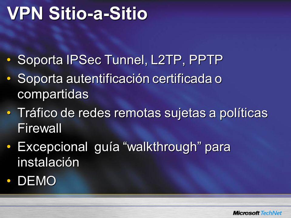 VPN Sitio-a-Sitio Soporta IPSec Tunnel, L2TP, PPTPSoporta IPSec Tunnel, L2TP, PPTP Soporta autentificación certificada o compartidasSoporta autentificación certificada o compartidas Tráfico de redes remotas sujetas a políticas FirewallTráfico de redes remotas sujetas a políticas Firewall Excepcional guía walkthrough para instalaciónExcepcional guía walkthrough para instalación DEMODEMO