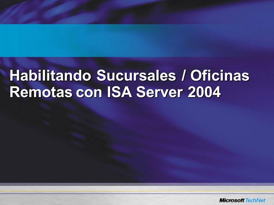 Habilitando Sucursales / Oficinas Remotas con ISA Server 2004