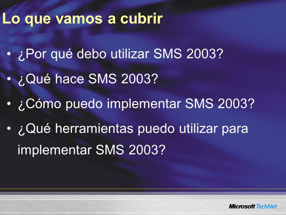 ¿Por qué debo utilizar SMS 2003? ¿Qué hace SMS 2003? ¿Cómo puedo implementar SMS 2003? ¿Qué herramientas puedo utilizar para implementar SMS 2003? Lo