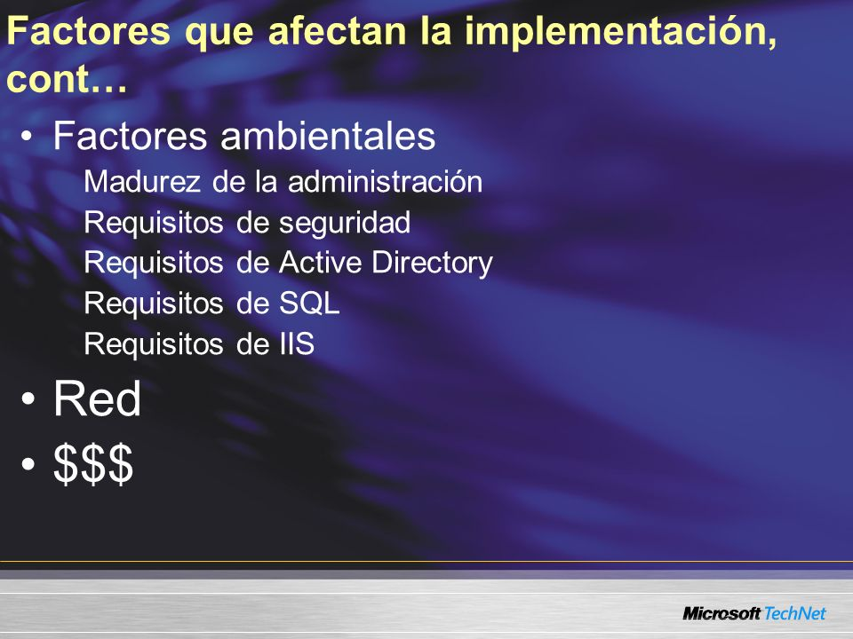 Factores que afectan la implementación, cont… Factores ambientales Madurez de la administración Requisitos de seguridad Requisitos de Active Directory