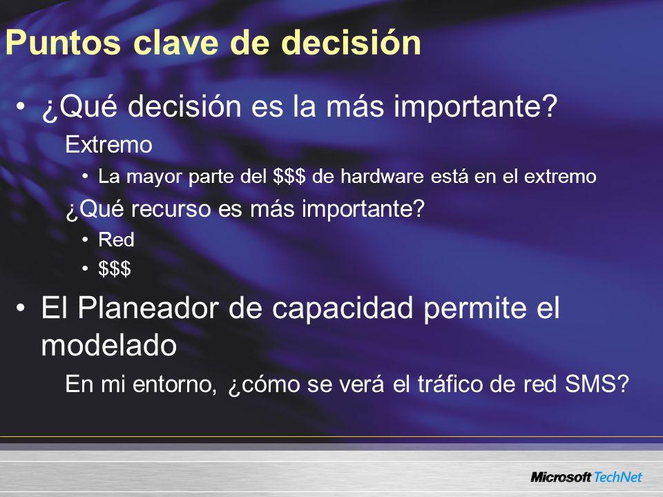 Puntos clave de decisión ¿Qué decisión es la más importante? Extremo La mayor parte del $$$ de hardware está en el extremo ¿Qué recurso es más importa