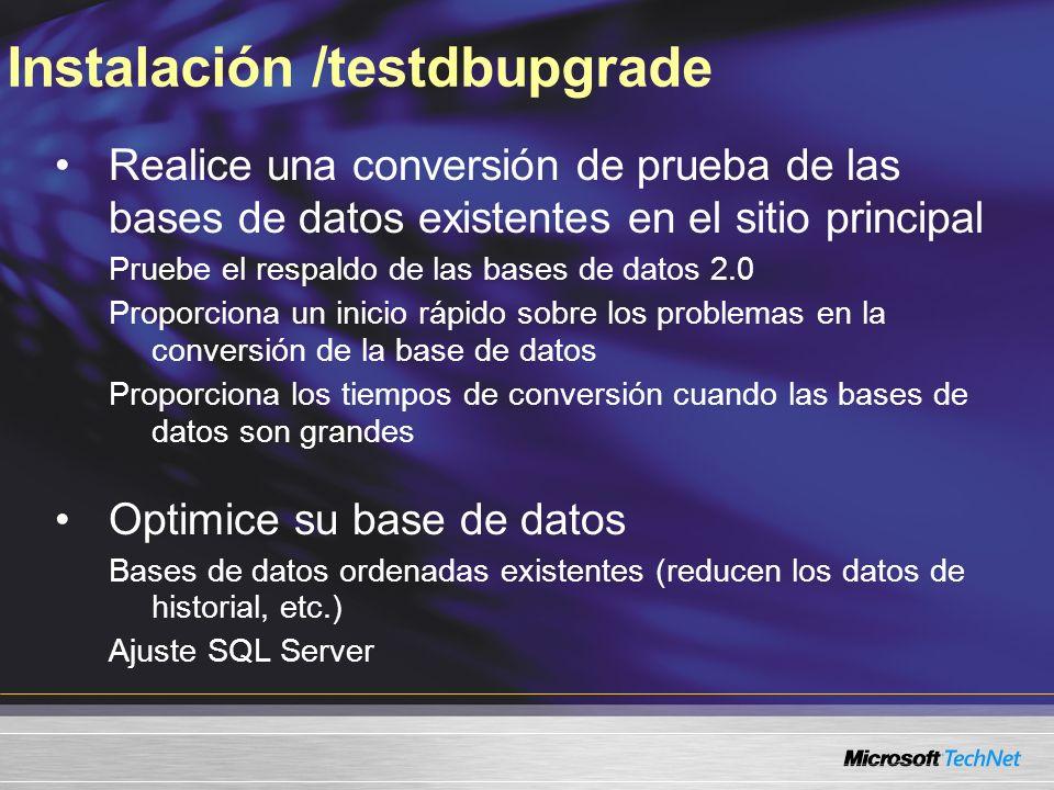 Realice una conversión de prueba de las bases de datos existentes en el sitio principal Pruebe el respaldo de las bases de datos 2.0 Proporciona un in