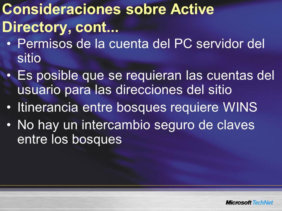 Consideraciones sobre Active Directory, cont... Permisos de la cuenta del PC servidor del sitio Es posible que se requieran las cuentas del usuario pa