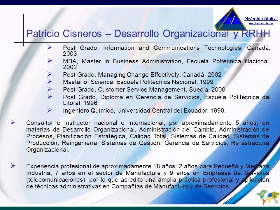 Patricio Cisneros – Desarrollo Organizacional y RRHH Post Grado, Information and Communications Technologies.