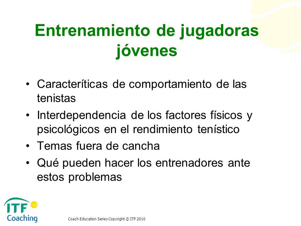 Entrenamiento de jugadoras jóvenes Caracteríticas de comportamiento de las tenistas Interdependencia de los factores físicos y psicológicos en el rend