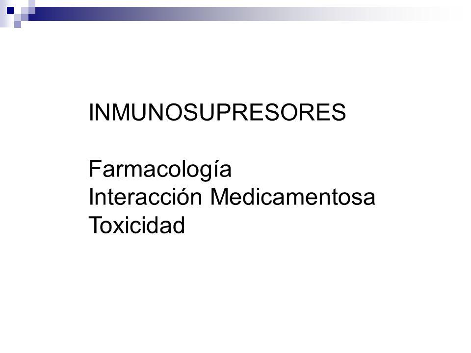 INMUNOSUPRESORES Farmacología Interacción Medicamentosa Toxicidad