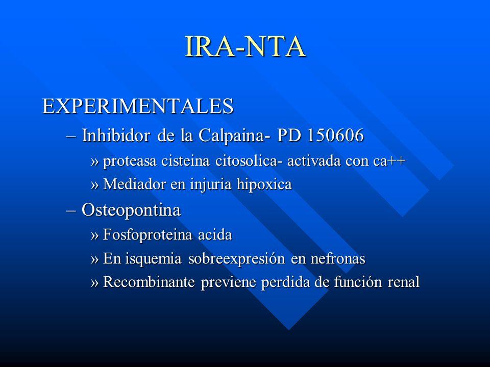 IRA-NTA EXPERIMENTALES –Inhibidor de la Calpaina- PD 150606 »proteasa cisteina citosolica- activada con ca++ »Mediador en injuria hipoxica –Osteoponti