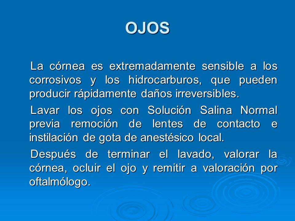 OJOS La córnea es extremadamente sensible a los corrosivos y los hidrocarburos, que pueden producir rápidamente daños irreversibles. La córnea es extr