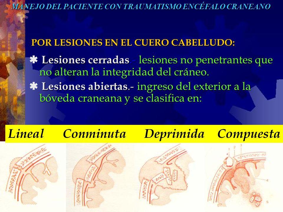 POR LESIONES EN EL CUERO CABELLUDO: Lesiones cerradas.- lesiones no penetrantes que no alteran la integridad del cráneo. Lesiones cerradas.- lesiones