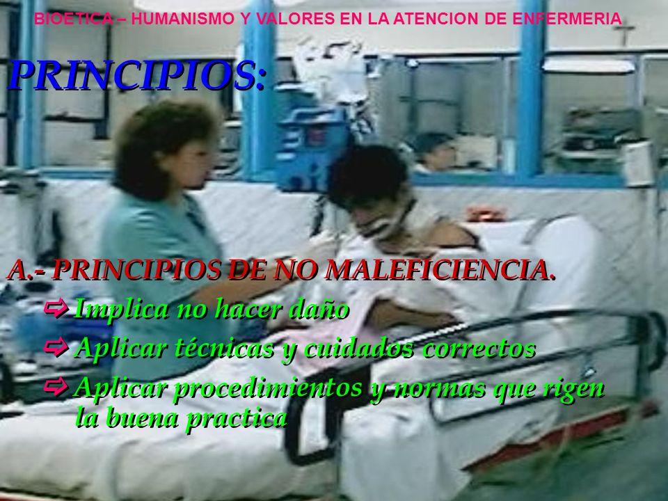 PRINCIPIOS: B.- PRINCIPIO DE BENEFICENCIA.