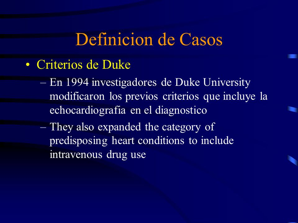 Validity of Duke criteria 405 consecutive cases of suspected IE were studied 69 cases de IE son confirmados por anatomia patologica 55 (80 %) son clinicamente clasificados y definidos usando los criterios de Duke, versus only 35 being classified as probable by the von Reyn criteria 12 of the pathologically confirmed cases were rejected by the von Reyn criteria whereas none by the Duke criteria New criteria for diagnosis of infective endocarditis: Utilization of specific echocardiographic findings.