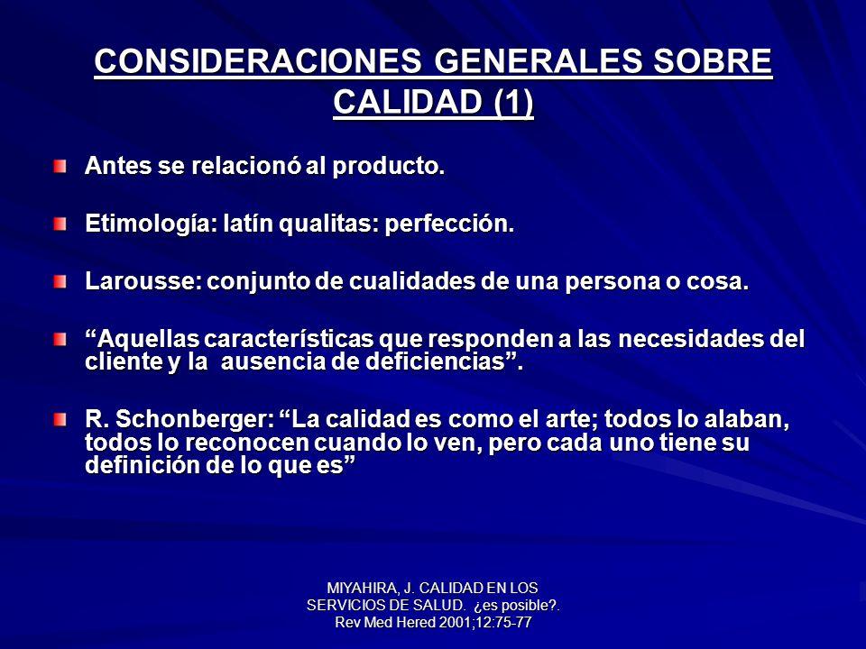 MIYAHIRA, J.CALIDAD EN LOS SERVICIOS DE SALUD. ¿es posible?.