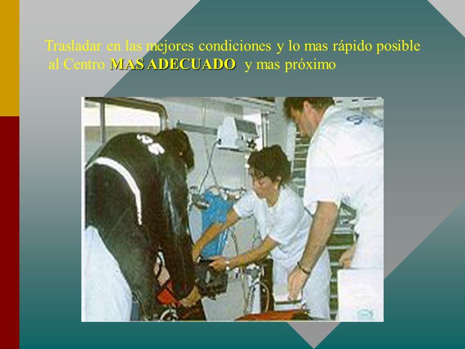 Trasladar en las mejores condiciones y lo mas rápido posible MAS ADECUADO al Centro MAS ADECUADO y mas próximo