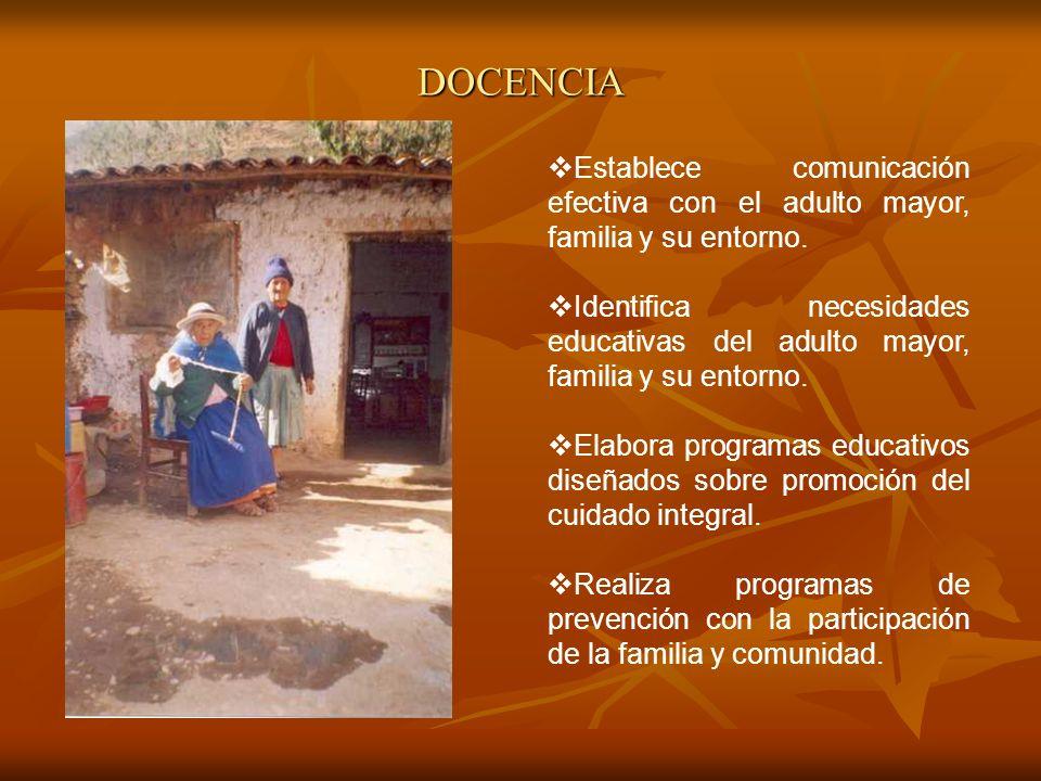 DOCENCIA Establece comunicación efectiva con el adulto mayor, familia y su entorno. Identifica necesidades educativas del adulto mayor, familia y su e