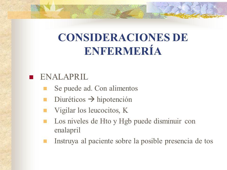 CONSIDERACIONES DE ENFERMERÍA ENALAPRIL Se puede ad.
