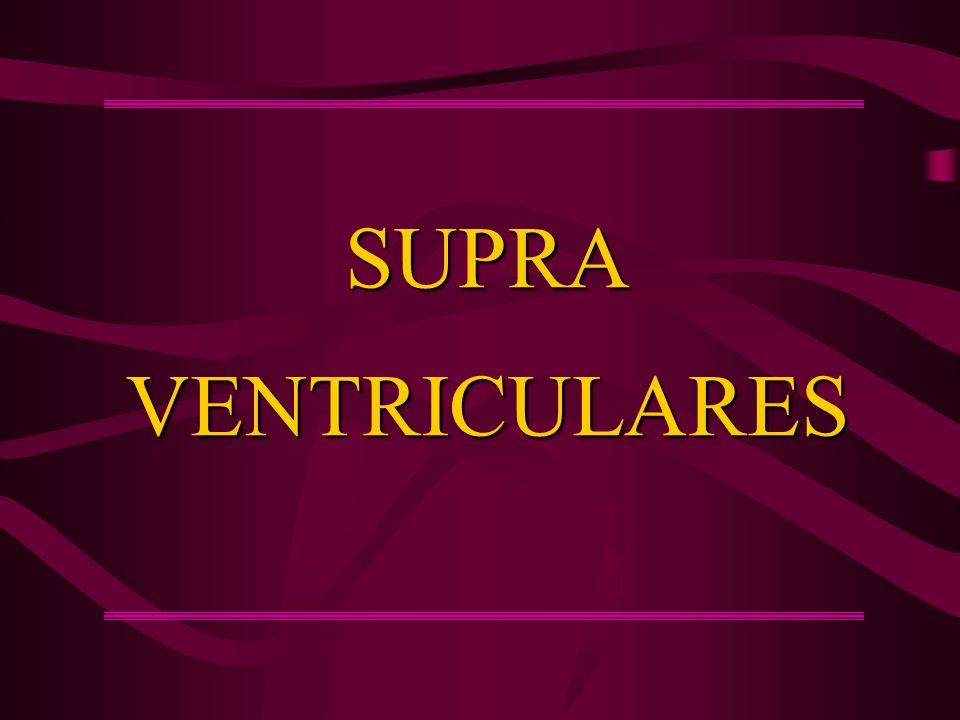 SUPRA VENTRICULARES