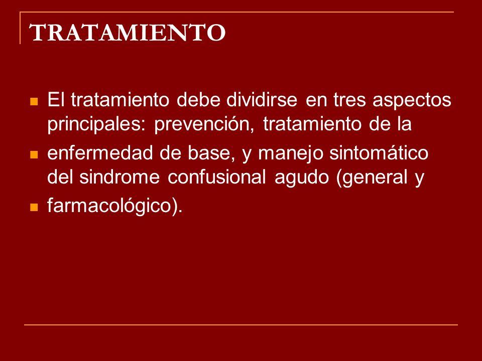 TRATAMIENTO El tratamiento debe dividirse en tres aspectos principales: prevención, tratamiento de la enfermedad de base, y manejo sintomático del sin