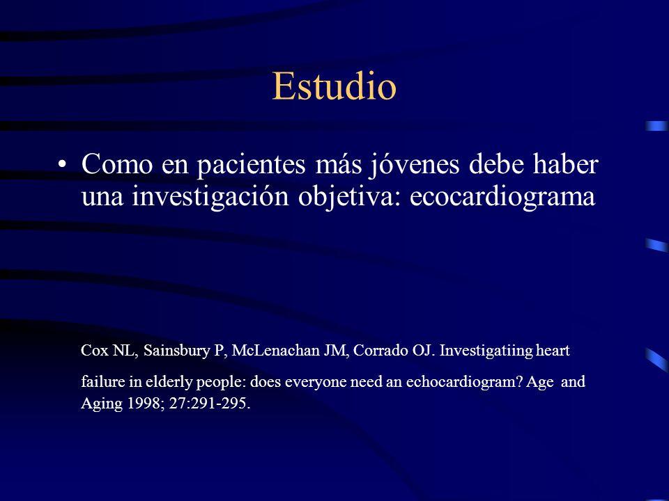 Estudio Otros exámenes: –Destinados a demostrar la anormalidad cardiaca funcional o estructural responsable