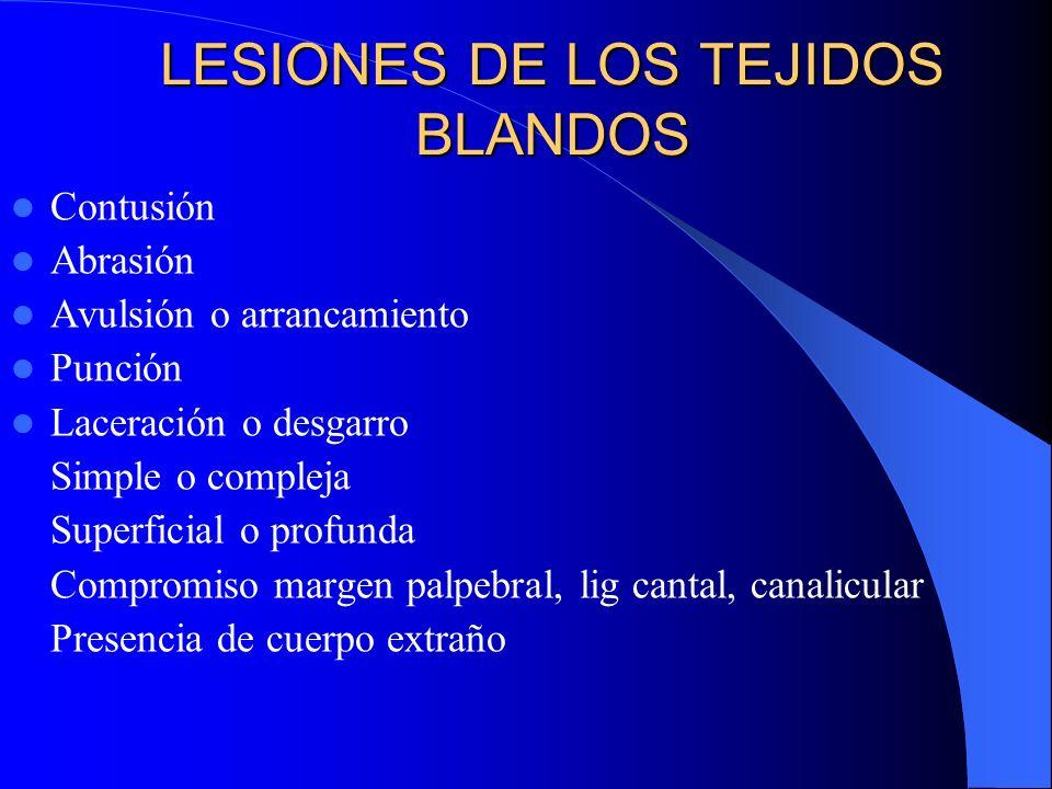 LESIONES DE LOS TEJIDOS BLANDOS Contusión Abrasión Avulsión o arrancamiento Punción Laceración o desgarro Simple o compleja Superficial o profunda Com