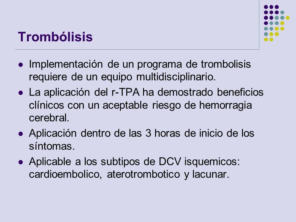 Trombólisis Implementación de un programa de trombolisis requiere de un equipo multidisciplinario. La aplicación del r-TPA ha demostrado beneficios cl